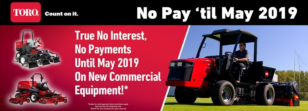 Toro Commercial Equipment - No Pay 'Til May 2019
